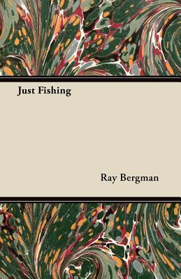 Just Fishing - Bergman, Ray