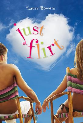 Just Flirt - Bowers, Laura