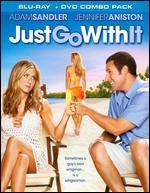 Just Go With It [2 Discs] [Blu-ray/DVD]