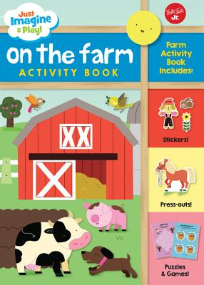 Just Imagine & Play! on the Farm: Sticker & Press-Out Activity Book - Walter Foster Jr Creative Team