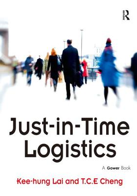 Just-In-Time Logistics - Lai, Kee-Hung, and Cheng, T C E