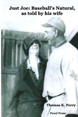 Just Joe: Baseball's Natural, as Told by His Wife - Perry, Thomas K
