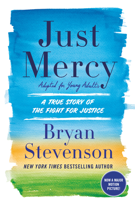 Just Mercy (Adapted for Young Adults): A True Story of the Fight for Justice - Stevenson, Bryan