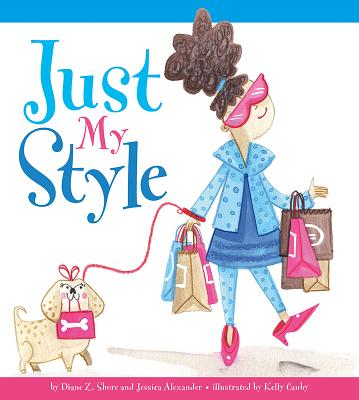 Just My Style - Shore, Diane Z, and Fairbanks, Jessica Alexander