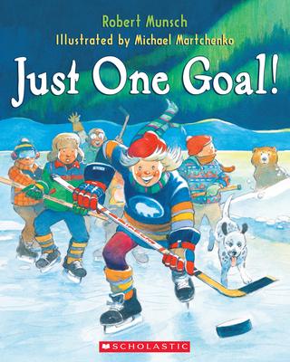 Just One Goal! - Munsch, Robert