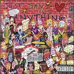 Just Say Anything: Volume V of Just Say Yes