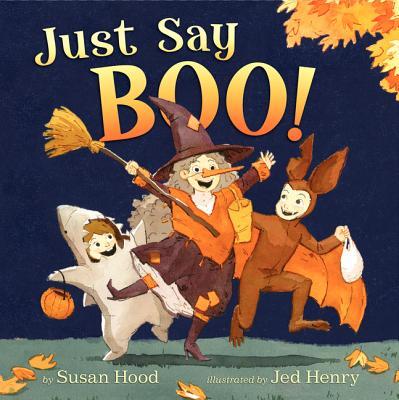 Just Say Boo! - Hood, Susan
