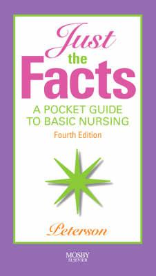 Just the Facts: A Pocket Guide to Basic Nursing - Peterson, Veronica, Ba, RN, Bsn, MS