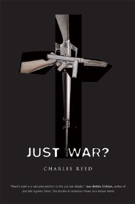 Just War? - Reed, Charles, Professor