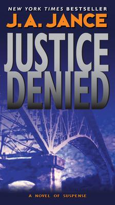 Justice Denied - Jance, J A