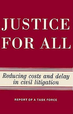 Justice for All: Reducing Costs and Delay in Civil Litigation - The Brookings Institution