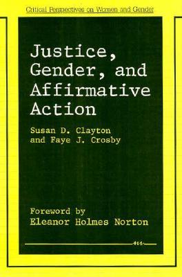 Justice, Gender, and Affirmative Action - Clayton, Susan D