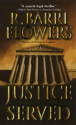 Justice Served - Flowers, R Barri