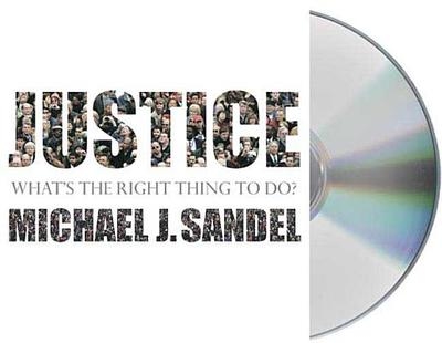 Justice: What's the Right Thing to Do? - Sandel, Michael J (Read by)