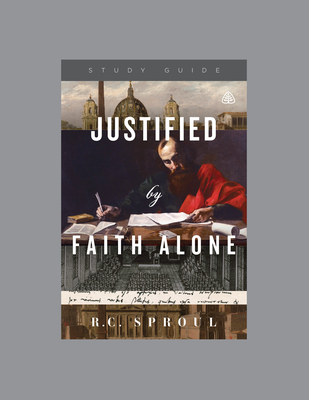 Justified by Faith Alone - Sproul, R C
