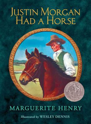 Justin Morgan Had a Horse - Henry, Marguerite