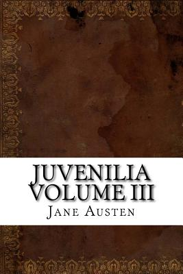Juvenilia Volume III - Austen, Jane