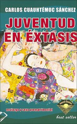 Juventud En Extasis - Sanchez, Carlos Cuauhtemoc