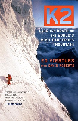K2: Life and Death on the World's Most Dangerous Mountain - Viesturs, Ed, and Roberts, David
