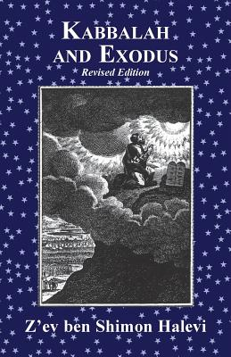 Kabbalah and Exodus - Halevi, Z'ev Ben Shimon