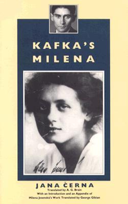 Kafka's Milena - Cerna, Jana, and Brain, A G (Translated by), and Gibian, George (Introduction by)