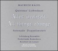 Kagel: Quirinus' Liebeskuss; Serenade; Doppelsextett - Govert Jurriaanse (flute); Paul Van Utrecht (banjo); Paul Van Utrecht (mandolin); Paul Van Utrecht (guitar);...
