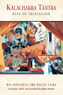 Kalachakra Tantra: Rite of Initiation - Dalai Lama, and Hopkins, Jeffrey, PH D (Editor)