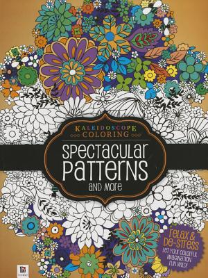Kaleidoscope Coloring Spectacular Patterns - Hinkler Books (Editor)