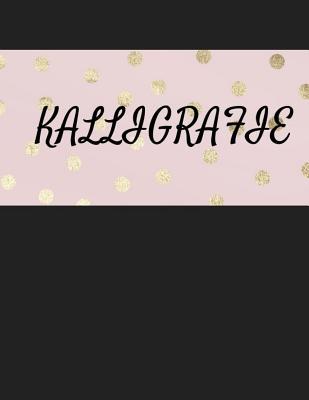 Kalligrafie: ?bungsheft f?r Kalligrafie - Book, Write
