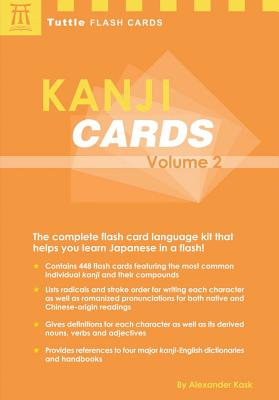 Kanji Cards Kit Volume 2: Learn 448 Japanese Characters Including Pronunciation, Sample Sentences & Related Compound Words - Kask, Alexander