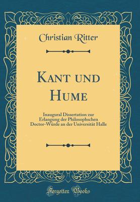 Kant Und Hume: Inaugural Dissertation Zur Erlangung Der Philosophschen Doctor-Wurde an Der Universitat Halle (Classic Reprint) - Ritter, Christian