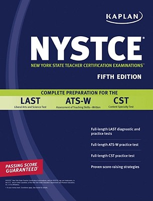 Kaplan NYSTCE: Complete Preparation for the LAST, ATS-W & CST - McCune, Sandra Luna, Ph.D., and Truesdell, Kim S