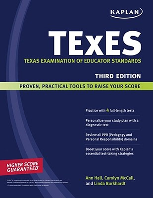 Kaplan TExES: The Texas Examination of Educator Standards - Hall, Ann, and McCall, Carolyn, and Burkhardt, Linda