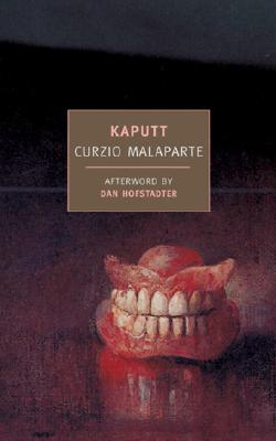Kaputt - Malaparte, Curzio, and Hofstadter, Dan (Afterword by), and Foligno, Cesare (Translated by)