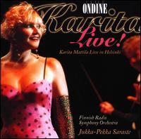 Karita Mattila Live in Helsinki - Karita Mattila (soprano); Peter Lerche (guitar); Finnish Radio Symphony Orchestra; Jukka-Pekka Saraste (conductor)