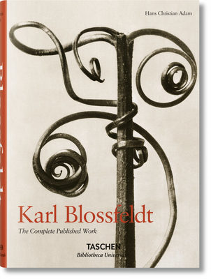 Karl Blossfeldt: The Complete Published Work - Adam, Hans Christian