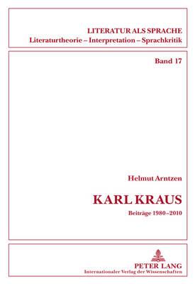 Karl Kraus: Beitraege 1980-2010 - Arntzen, Helmut