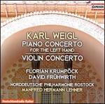 Karl Weigl: Piano Concerto for the Left Hand; Violin Concerto