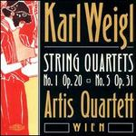 Karl Weigl: String Quartets No. 1 Op. 20, No. 5 Op. 31