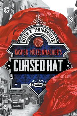 Kasper Mützenmacher's Cursed Hat - Fentonmiller, Keith R