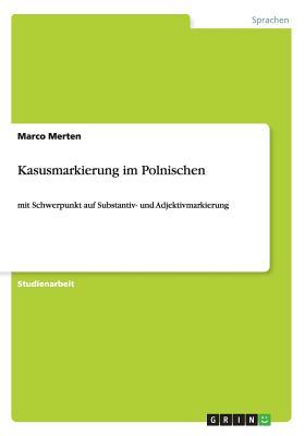 Kasusmarkierung Im Polnischen - Merten, Marco