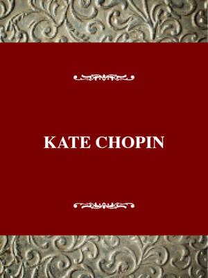 Kate Chopin - Skaggs, Peggy
