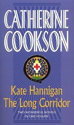 Kate Hannigan & the Long Corridor Omnibus - Cookson, Catherine