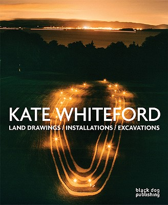 Kate Whiteford: Land Drawings/Installations/Excavations - Cork, Richard, Mr., and Renfrew, Colin, and Nightingale, Richard