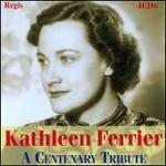 Kathleen Ferrier: A Centenary Celebration