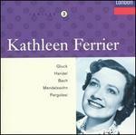 Kathleen Ferrier sings Gluck, Handel, Bach, Mendelssohn, Pergolesi