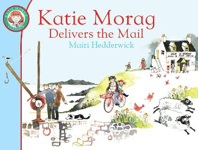 Katie Morag Delivers the Mail - Hedderwick, Mairi, Dr.