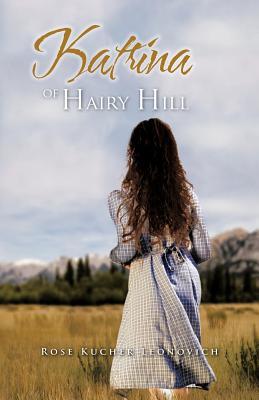 Katrina of Hairy Hill - Leonovich, Rose Kucher