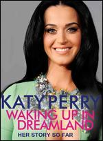 Katy Perry: Waking Up in Dreamland
