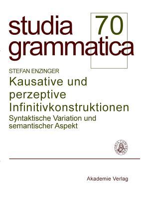 Kausative Und Perzeptive Infinitivkonstruktionen - Enzinger, Stefan